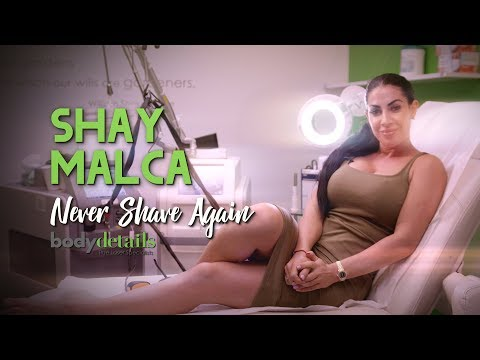 Laser Hair Removal | I'll Never Shave Again | Shay Malca | Body Details