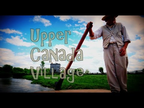 Upper Canada Village on our Canadian Road Trip
