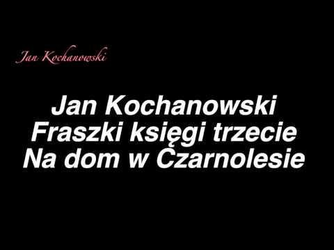 Jan Kochanowski Fraszki Księgi Trzecie Na Dom W Czarnolesie