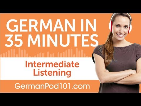 35 Minutes of Intermediate German Listening Comprehension