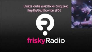 Christos Fourkis - Deep my Way (Frisky Radio) - 23-Dec-2015