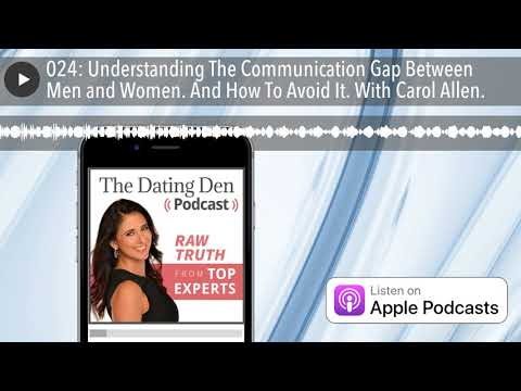 024: Understanding The Communication Gap Between Men and Women  And How To  Avoid It  With Carol All