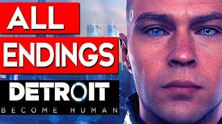 Detroit Become Human - ALL ENDINGS (Bad Endings + Good Endings) + SECRET ENDINGS