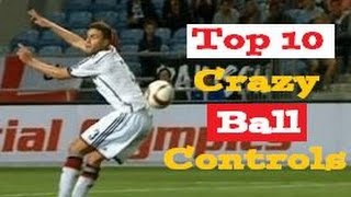 Top 10 Amazing Ball Control Touches in Football History!!! ● Crazy Ball Control Skills Showcase!