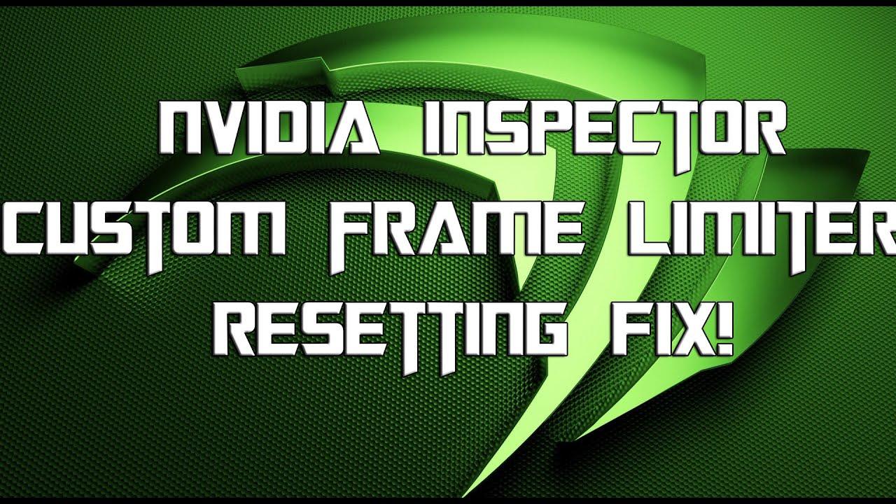Nvidia Inspector - FPS Limiter Resetting FIX!
