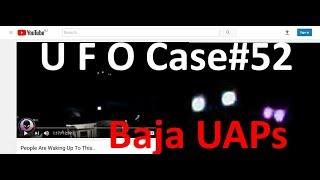 Baja & California Coast UAPs Analyzed - The Out There Channel UFO Case#52 (17Apr2018)