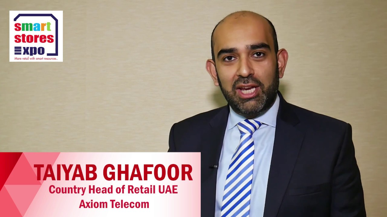 Taiyab Ghafoor, Country Head of Retail UAE, Axiom Telecom