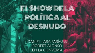 EL SHOW DE LA POLÍTICA AL DESCUBIERTO | HABLANDO ENTRE SHOWCEROS | EN LA CONVERSA