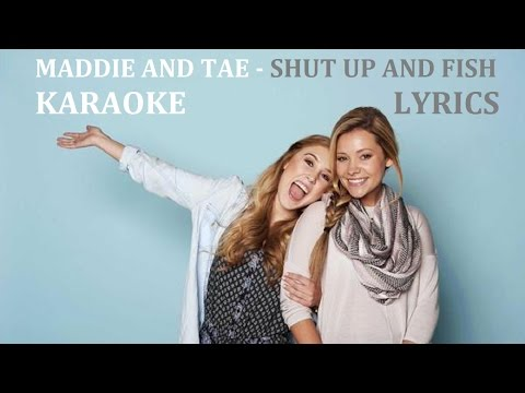 MADDIE & TAE - SHUT UP AND FISH KARAOKE COVER LYRICS