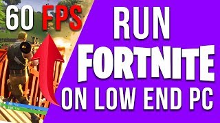 FORTNITE - INCREASE FPS , FPS BOOST FIX LAG AND STUTTER RUN FORTNITE ON LOW END PCS GUIDE 2018