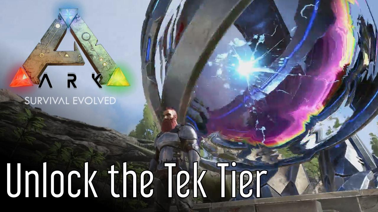 How To Unlock The Tek Tier In Ark Survival Evolved Youtube