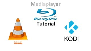 Blu-Ray mit VLC Mediaplayer & Kodi abspielen Tutorial Windows, OSX, Linux