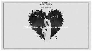 B.S.N.L 3 - B-RAY ft. YOUNG-H | Pin (Cover) | Lyric Video | Bản Cover Gây Sốt Cộng Đồng Mạng