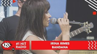 Irina Rimes - Bandana (live @ Kiss Fm)