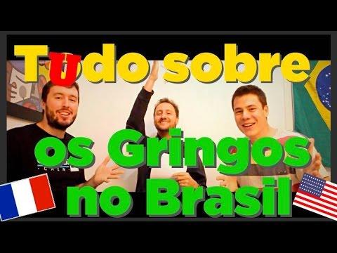 Tudo sobre os Gringos no Brasil