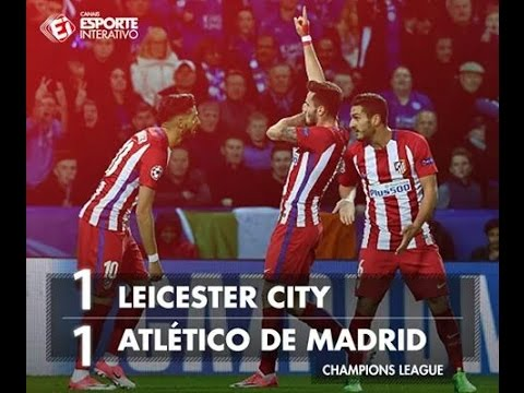 Leicester City 1 x 1 Atlético de Madrid - UEFA Champions League 18/04/2017