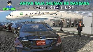 ANTAR RAJA SALMAN KE BANDARA (Part 5) - GTA 5 MOD INDONESIA