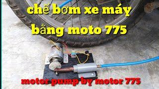 Chế máy bơm khí nén từ moto 775/ Processing pneumatic pump from motor 775