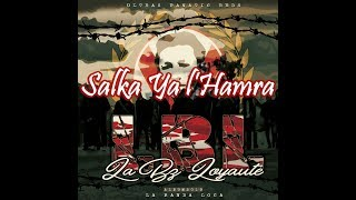 La Bz Loyauté - Salka Ya l'Hamra