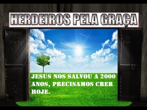 Jesus Nos Salvou A 2000 Anos Precisamos Crer Hoje Herdeiros Pela Graça Frases Bíblicas