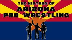 The History of Arizona Pro Wrestling