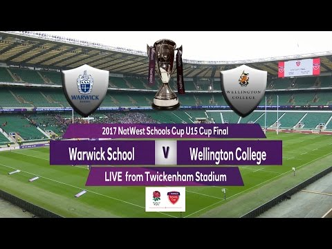 2017 Natwest Schools Cup U15 Cup Final   Warwick School v Wellington College