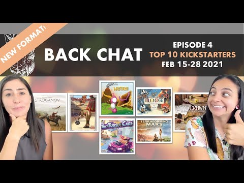 Back Chat (Top 10 Kickstarter Board Games) Ep4 feat. Wutaki, City of Crowns, Tiny Turbo Cars & More!