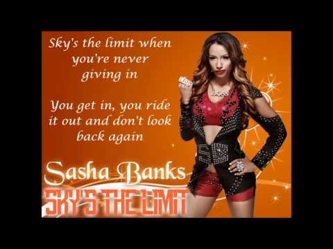 Sasha Banks WWE Theme Song - Sky's The Limit (lyrics)