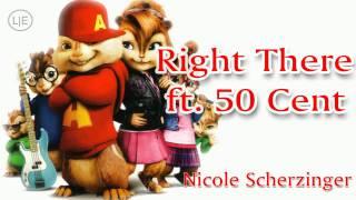 Nicole Scherzinger - Right There ft. 50 Cent (Chipmunks with Lyrics)