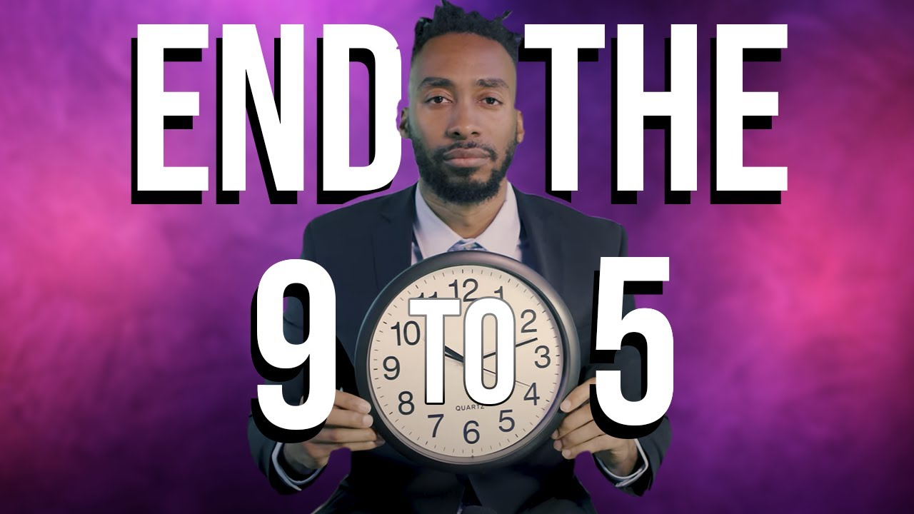 END THE 9 TO 5
