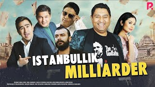 Istanbullik milliarder (o'zbek film) | Истанбуллик миллиардер (узбекфильм) 2019