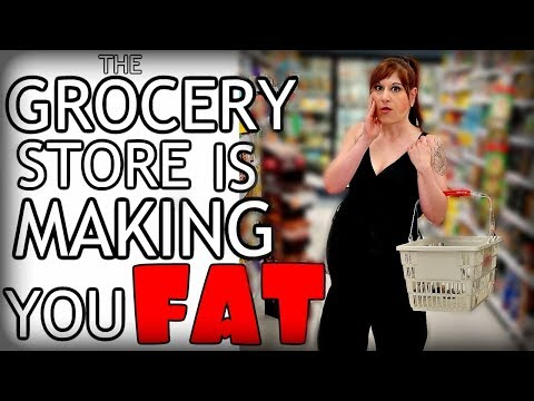 the-grocery-store-is-making-you-fat