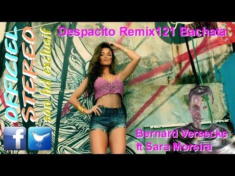 Despacito Remix121 Bachata - Bernard Vereecke ft Sara Moreira (Video clip HD)