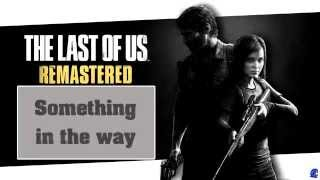 Something In The Way - The Last Of Us Remastered Music (Lyrics)