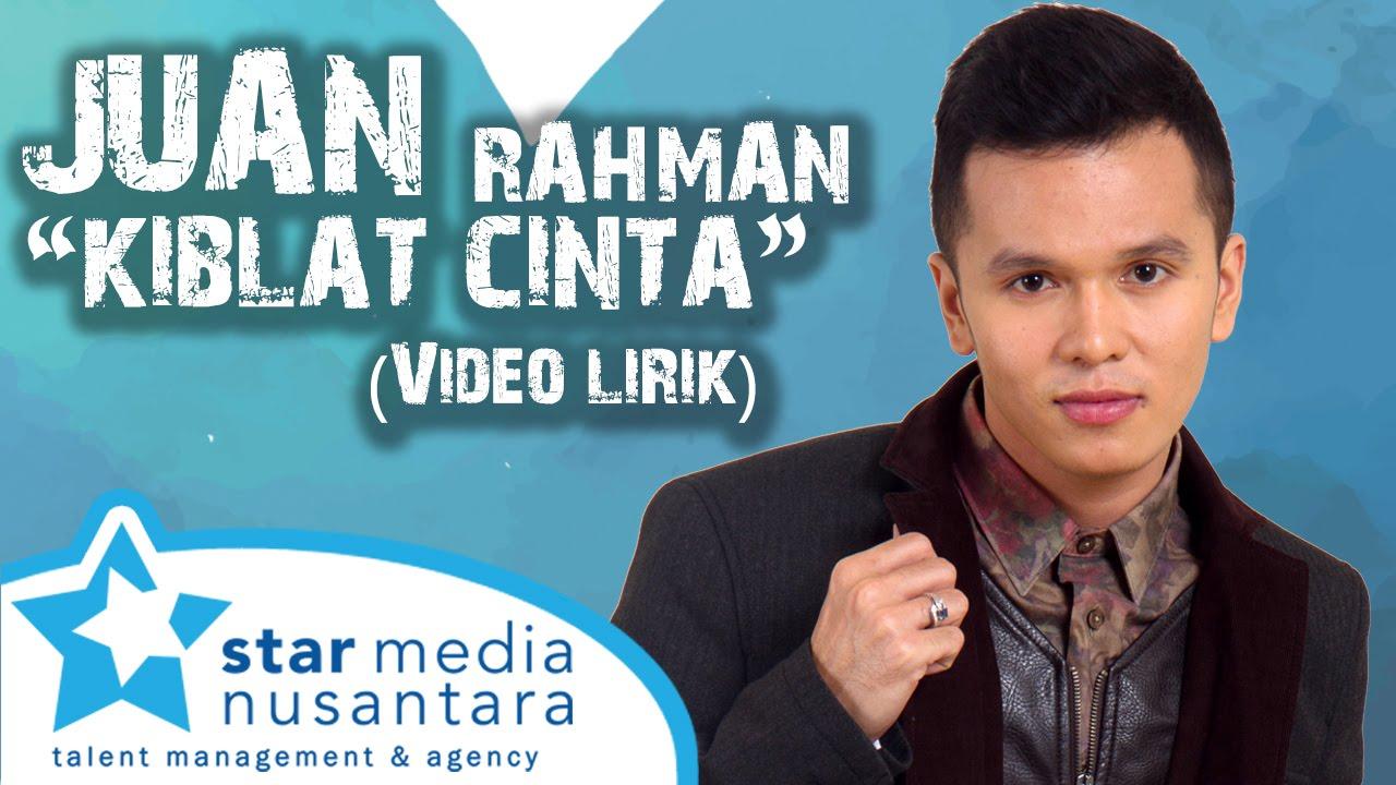 Juan Rahman - Kiblat Cinta (Video Lirik)