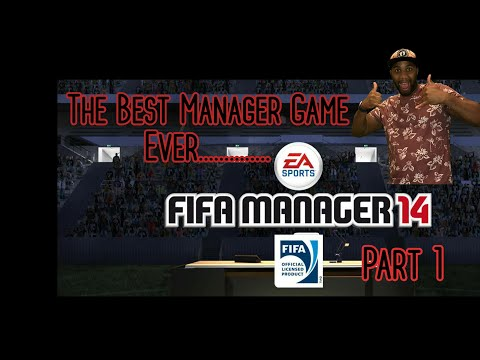 Fifa Manager 14 Gameplay Walkthrough Part 1 (The Best Manager Game Ever)