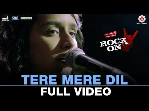 Tere Mere Dil - Full Video | Rock On 2 | Farhan Akhtar & Shraddha Kapoor | Shankar Ehsaan Loy