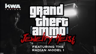 Grand Theft Ammo - Jewelry Heist   PTS Radian Model 1   KWA Originals