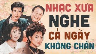 LIÊN KHÚC NHẠC XƯA NGHE CẢ NGÀY KHÔNG CHÁN - Duy Khánh, Hương Lan, Tuấn Vũ, Giao Linh