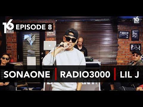 16 BARIS | EP08 | SonaOne, Radio3000 & Lil J