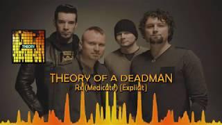 Theory of a Deadman - Rx (medicate) [Explicit]