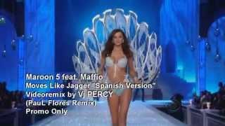 "Maroon 5 feat. Maffio - Moves Like Jagger ""Spanish Remix"" (VJ Percy Fashion Mix)"