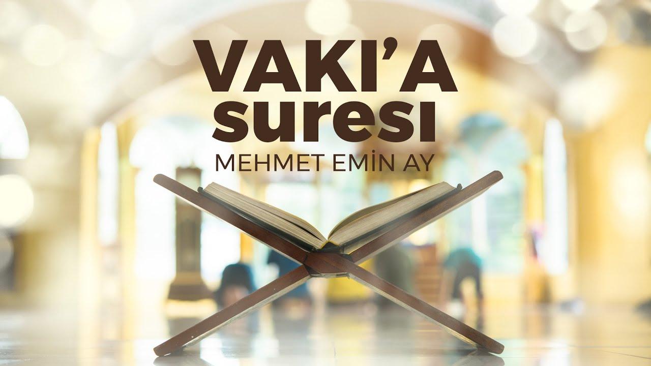 Vakia Suresi - Mehmet Emin Ay (Türkçe Meali ile Ok Takipli Hatim Tek Parça)