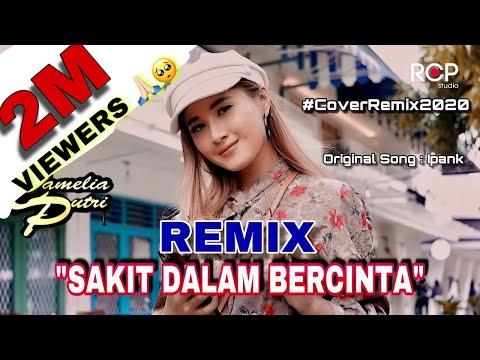 Sakit Dalam Bercinta Tiktok Remix -Camelia Putri X Toparmon Music Cover Remix