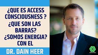 DR. DAIN HEER ¿ QUE ES ACCESS CONSCIOUSNESS? ¿ QUE SON LAS BARRAS? ¿ SOMOS ENERGÍA? 1/8 EN ESPAÑOL
