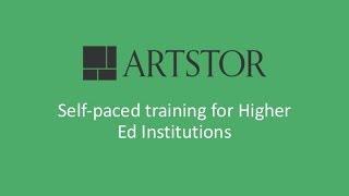 Artstor Self-paced Training for Higher Ed thumbnail
