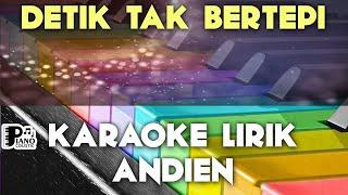 DETIK TAK BERTEPI   ANDIEN KARAOKE LIRIK ORGAN TUNGGAL KEYBOARD