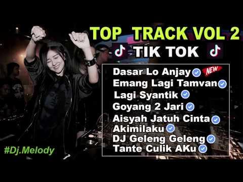 TOP TRACK VOL 2! DASAR LO ANJAY | EMANG LAGI TAMVAN LAGI SYANTIK AISYAH JATUH CINTA DJ TIK TOK 2018