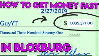 HOW TO GET MONEY FAST IN BLOXBURG! (Get Millions In Bloxburg Fast)