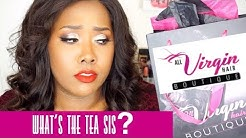 The TEA on All Virgin Hair Boutique | 9-Month Update & Review